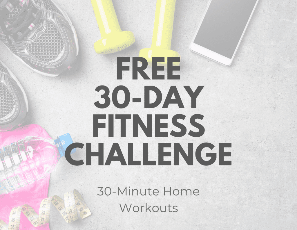 Free 30-Day Fitness Challenge 30 Minute Workouts for Beginners