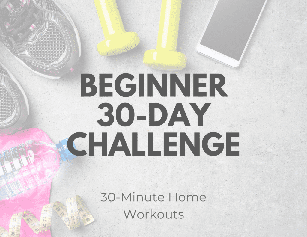 Free Beginner 30-Day Fitness Challenge - 30 Minute Workouts